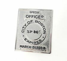 Vintage City of Boston Special Officer Police Obsolete Badge 1984 SP867 Mass