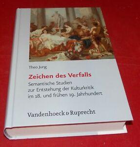 Zeichen des Verfalls: Semantische Studien zur Entstehung der Kulturkritik im 18.
