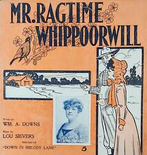 MR. RAGTIME WHIPPOORWILL sheet music by William A. Downs & Lou Sievers 1912