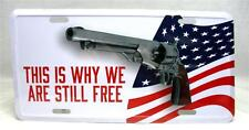 This Is Why We Are Still Free License Plate Car Truck Tag Auto Gun & USA Flag
