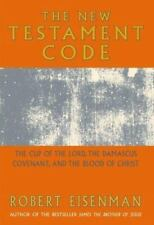 The New Testament Code : The Cup of the Lord, the Damascus Covenant, and the...