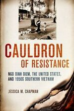 Cauldron Of Resistance: Ngo Dinh Diem, The United States, And 1950s Southern ...