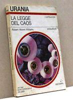 LA LEGGE DEL CAOS - R.Moore Williams [urania, i capolavori 480, ristampa]