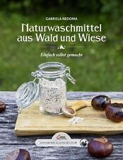 Das große kleine Buch: Naturwaschmittel aus Wald und Wiese von Gabriela...