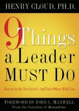 9 Things a Leader Must Do: How to Go to the Next Level--And Take Others with You