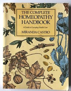 The Complete Homeopathy Handbook: A Guide to Everyday Health Care Castro Miranda
