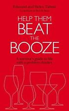 Help Them Beat the Booze No. 1 : How to Survive Life with a Problem Drinker 1 by