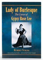 Lady of Burlesque : The Career of Gypsy Rose Lee by Robert Strom (2011, Trade...