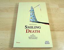 Hubert Schirneck: Smiling Death oder Die Kunst, lächelnd von ... / Taschenbuch