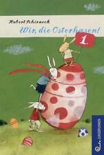 Hubert Schirneck. Wir, die Osterhasen!!! Ungelesen!! TOP Zustand!!!