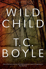 Wild Child by T. C Boyle (Paperback, 2010)