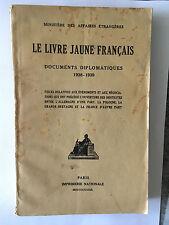 LIVRE JAUNE FRANCAIS 1939 DOCUMENTS DIPLOMATIQUES 1938 1939 AFFAIRE ETRANGERE