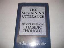 The Sustaining Utterance: Discourses on Chasidic Thought by Adin Steinsaltz