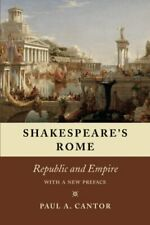 Shakespeare's Rome: Republic And Empire, Cantor 9780226468952 Free Shipping+=