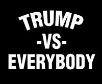 TRUMP vs Everybody shirt Donald President POTUS United States of America -vs-