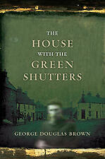 The House with the Green Shutters, George Douglas Brown, New condition, Book