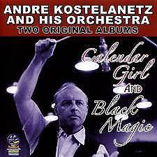 Andre Kostelanetz Calender Girl/Black Magic CD
