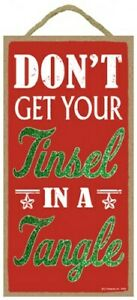 """Don't get your Tinsel in a Tangle Christmas Holiday Sign 10""""x 5"""" Wood Plaque 655"""