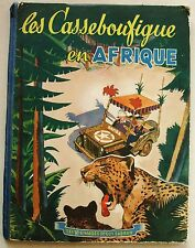 Les Casseboufigue en Afrique Guy SABRAN éd G P 1946