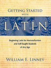Getting Started with Latin: Beginning Latin for Homeschoolers and Self-Taught S