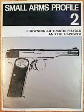 Small Arms Profile No. 2 Browning Automatic  Pistols and the Hi-Power Buy it Now