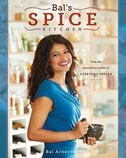 Bal's Spice Kitchen by Bal Arneson (2014, Paperback)