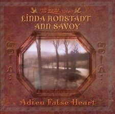 Adieu False Heart by Linda Ronstadt (CD, Jul-2006, Vanguard)-Ann Savoy