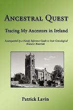 Ancestral Quest : Tracing My Ancestors in Ireland by Patrick Lavin (2008,...