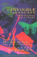 Invisible Landscape : Mind, Hallucinogens, and the I Ching, Paperback by McKe...