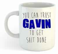 You Can Trust Gavin To Get S--t Done - Funny Named Gift Mug Blue
