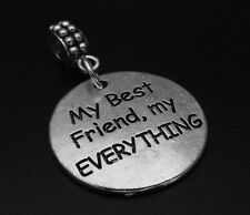 My best Friend my Everything Charm for Brand Bracelets Friendship BFF Besties