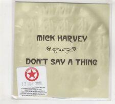 (HD430) Mick Harvey, Don't Say A Thing - 2016 DJ CD