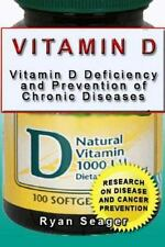 Vitamin d: Vitamin d Deficiency and Prevention of Chronic Diseases: By Seager...