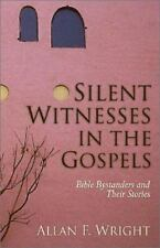 NEW - Silent Witnesses in the Gospels : Bible Bystanders and Their Stories