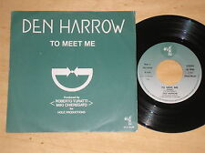 "DEN HARROW - TO MEET ME - 45 GIRI 7"" ITALY"