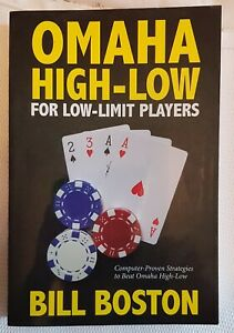 OMAHA HIGH - LOW  FOR LOW LIMIT PLAYERS BILL BOSTON