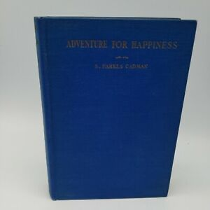 Adventure For Happiness S. Parkes Cadman Rare Book 1st ed signed HC