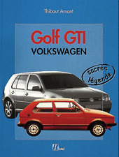 Golf GTI Volkswagen Sacrée Légende, Thibaut Amant, 9782866653460  , vw golf gti