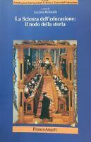 LA SCIENZA DELL'EDUCAZIONE: IL NODO DELLA STORIA I692