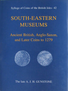Sylloge Of Coins Of The British Isles 42, South-Eastern Museums