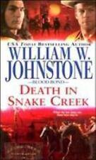 Blood Bond: Death in Snake Creek by William W. Johnstone (2006, Paperback)