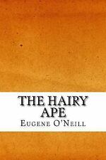 The Hairy Ape by O'Neill, Eugene
