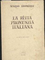 LA RETTA PRONUNZIA ITALIANA di Nardo Leonelli 1948 metodo facile per imparare