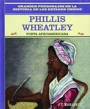 Phillis Wheatley: Poeta Afroamericana (Grandes Personajes En La Historia De Los