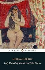 Very Good, Lady Macbeth of Mtsensk And Other Stories (Penguin Classics), Leskov,