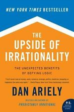 P. S.: The Upside of Irrationality : The Unexpected Benefits of Defying Logic at