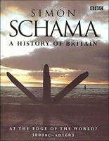 A HISTORY OF BRITAIN;AT THE EDGE OF THE WORLD? 3000BC-AD1603 By SCHAMA SIMON