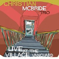 Christian McBride Trio - Live at the Village Vanguard [CD]