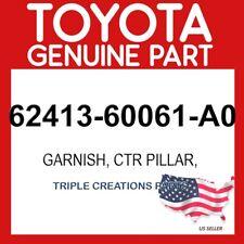 Toyota 62410-60121-A1 Center Pillar Garnish