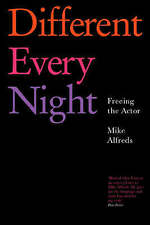 NEW Different Every Night: Putting the play on stage and keeping it fresh